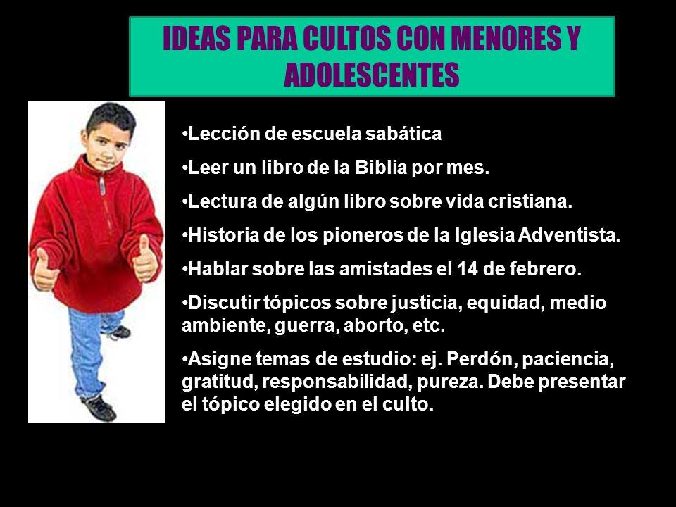 IDEAS PARA CULTOS CON MENORES Y ADOLESCENTES Lección de escuela sabática Leer un libro de la Biblia por mes.