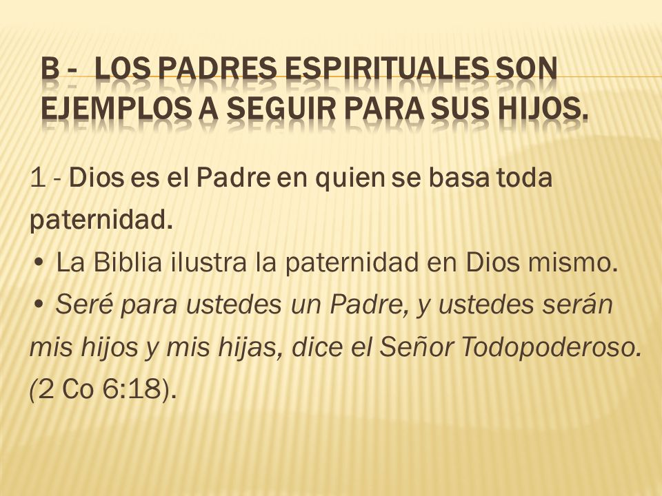 1 - Dios es el Padre en quien se basa toda paternidad.