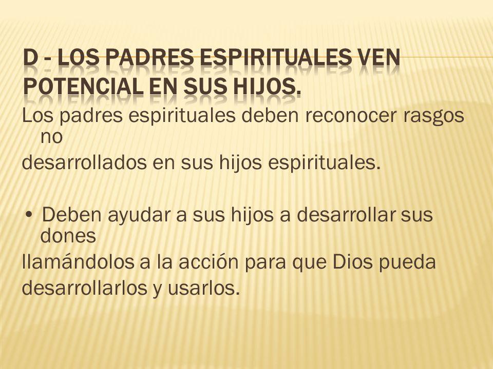 Los padres espirituales deben reconocer rasgos no desarrollados en sus hijos espirituales.
