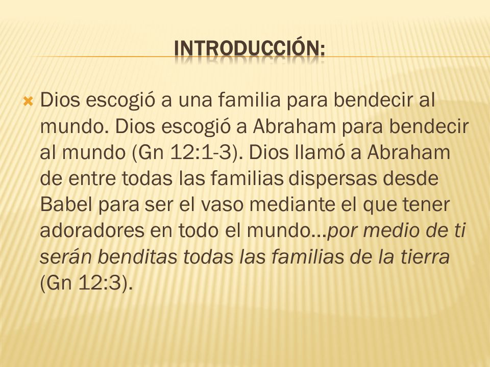 Dios escogió a una familia para bendecir al mundo.