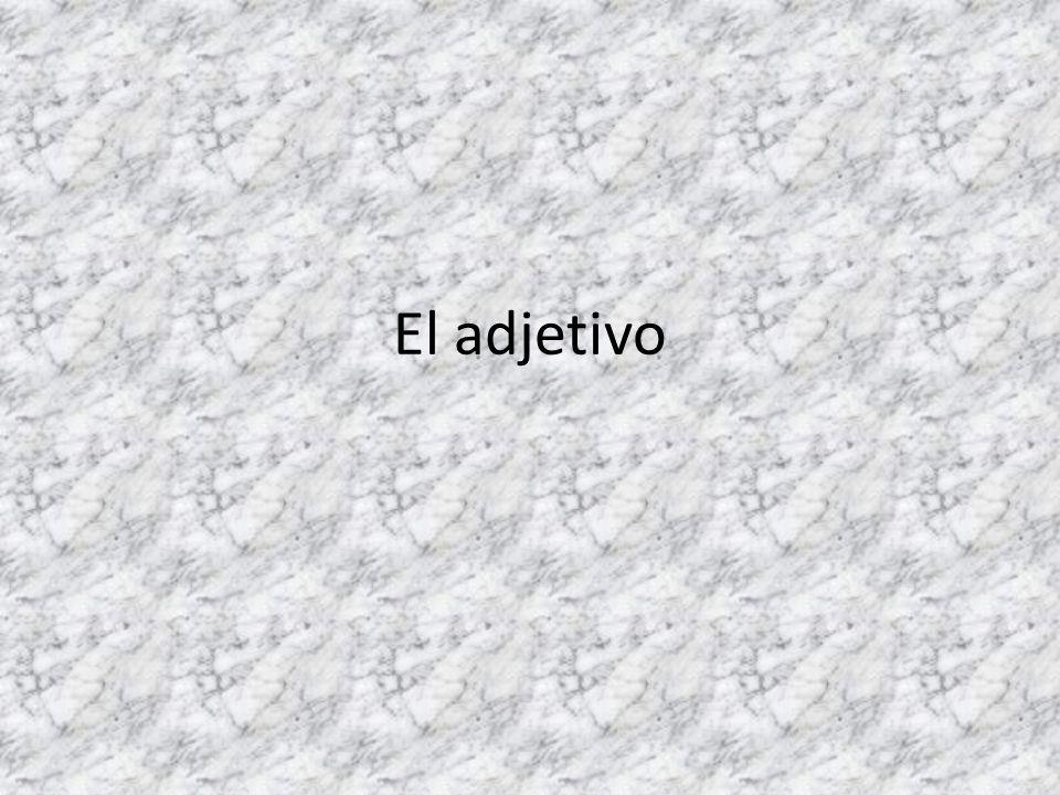 El adjetivo modifica un sustantivo y concuerda con él en género y número.