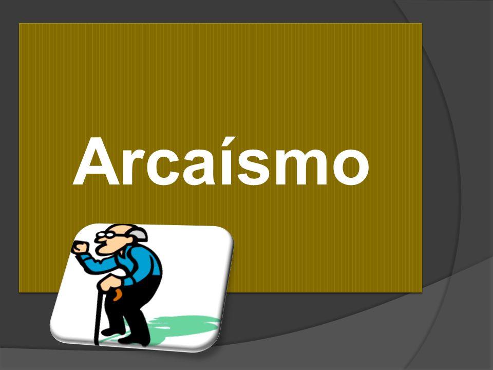 Arcaísmo