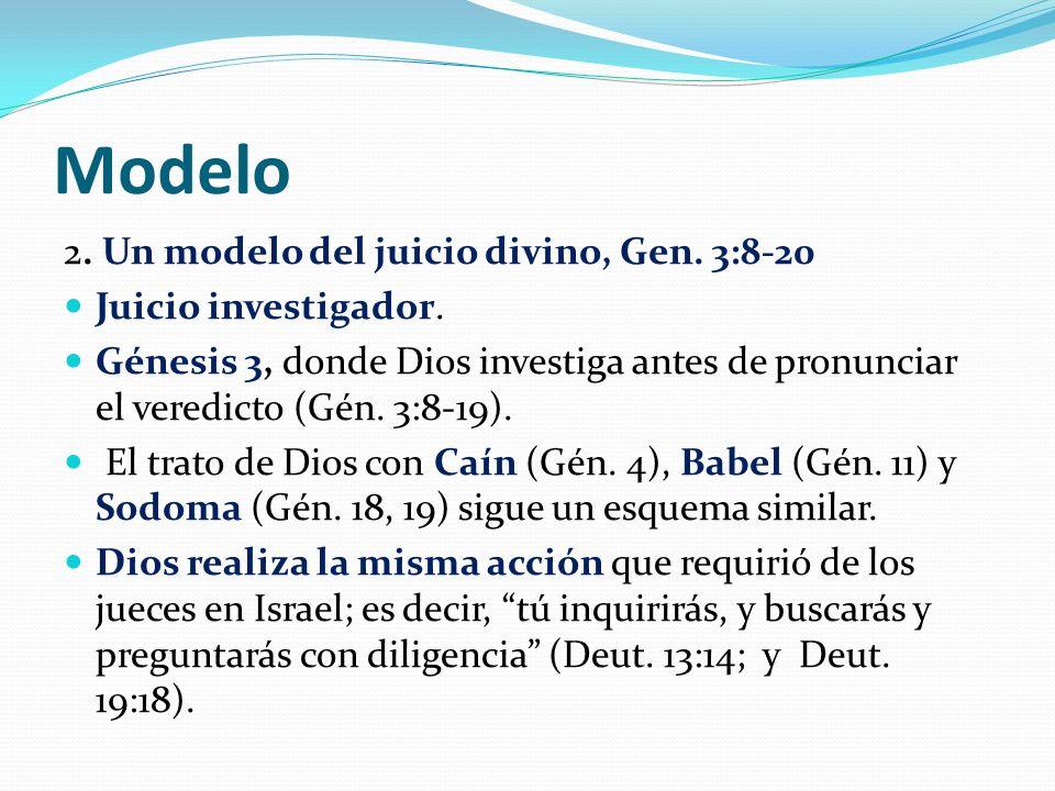 Modelo 2.Un modelo del juicio divino, Gen. 3:8-20 Juicio investigador.
