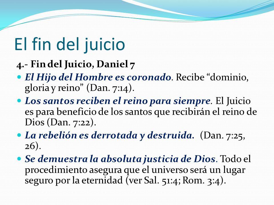 El fin del juicio 4.- Fin del Juicio, Daniel 7 El Hijo del Hombre es coronado.
