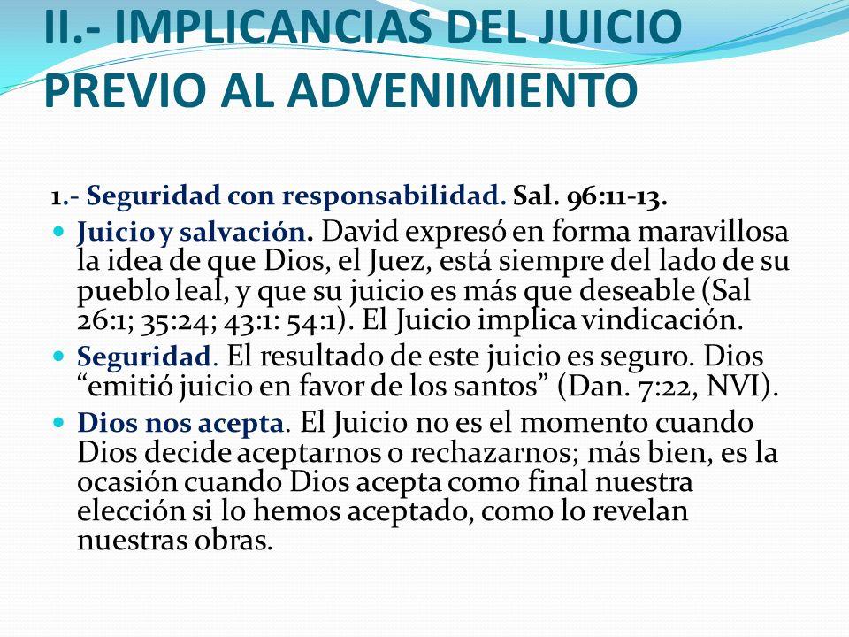 II.- IMPLICANCIAS DEL JUICIO PREVIO AL ADVENIMIENTO 1.- Seguridad con responsabilidad.