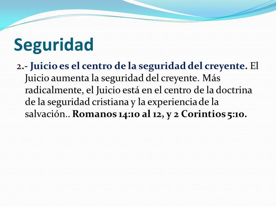 Seguridad 2.- Juicio es el centro de la seguridad del creyente.