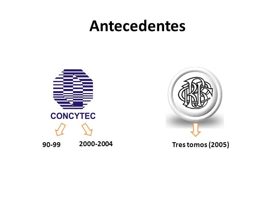 Antecedentes 90-99 2000-2004 Tres tomos (2005)