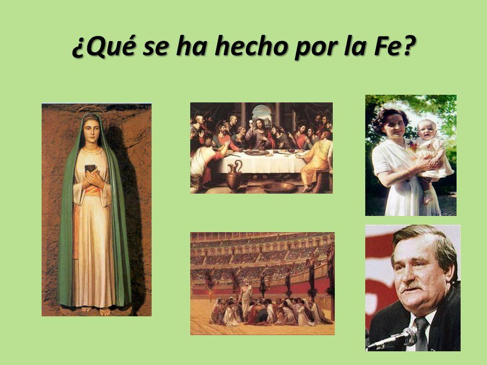 ¿Qué se ha hecho por la Fe?