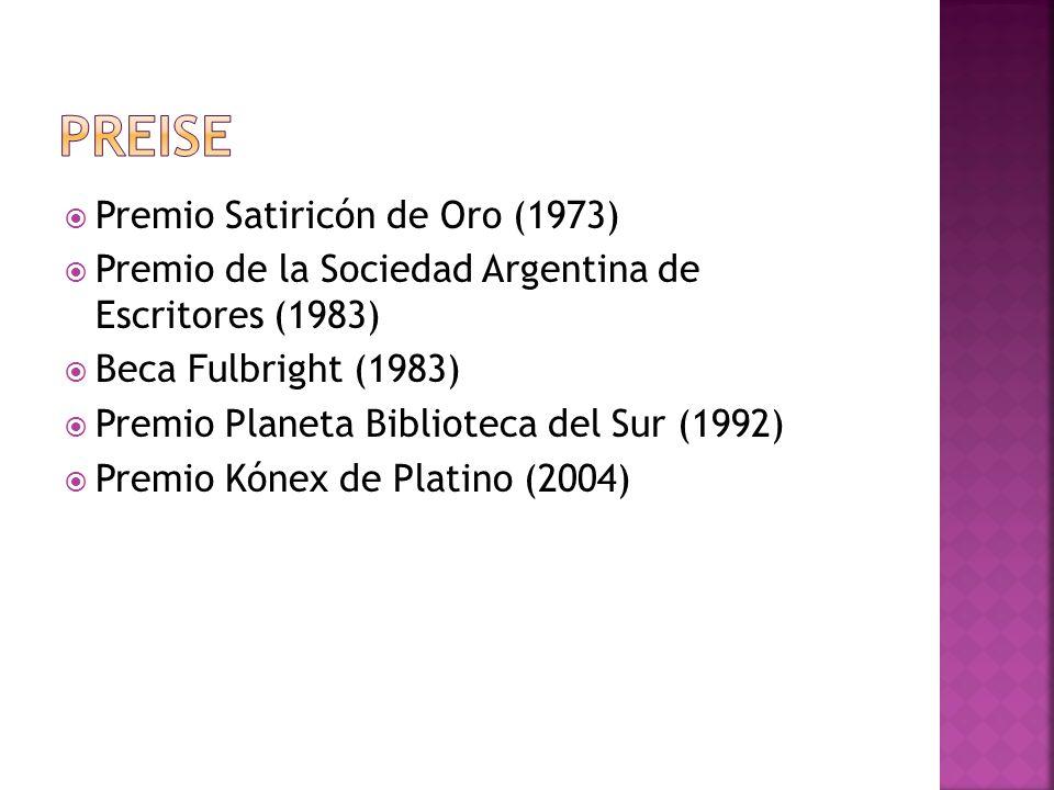 Premio Satiricón de Oro (1973) Premio de la Sociedad Argentina de Escritores (1983) Beca Fulbright (1983) Premio Planeta Biblioteca del Sur (1992) Premio Kónex de Platino (2004)
