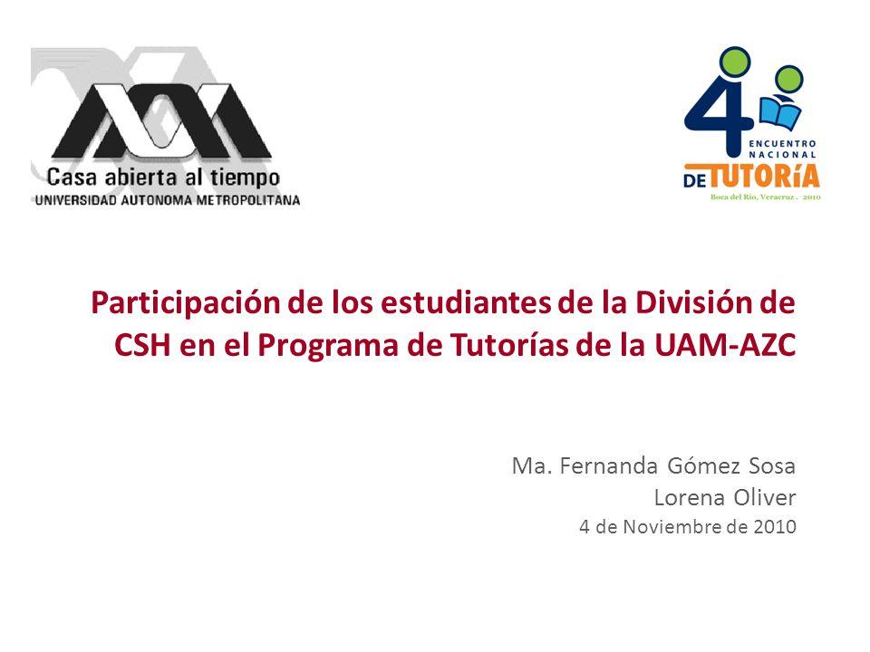 Participación de los estudiantes de la División de CSH en el Programa de Tutorías de la UAM-AZC Ma.