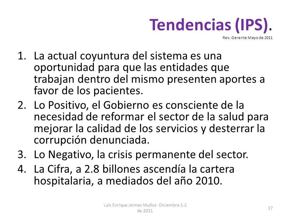 Luis Enrique Jaimes Muñoz- Diciembre 1-2 de 2011 17 1.La actual coyuntura del sistema es una oportunidad para que las entidades que trabajan dentro de