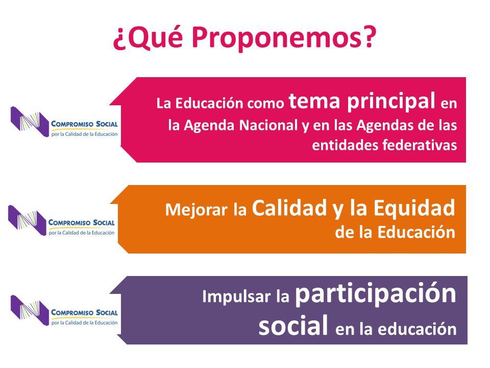 La Educación como tema principal en la Agenda Nacional y en las Agendas de las entidades federativas Mejorar la Calidad y la Equidad de la Educación I
