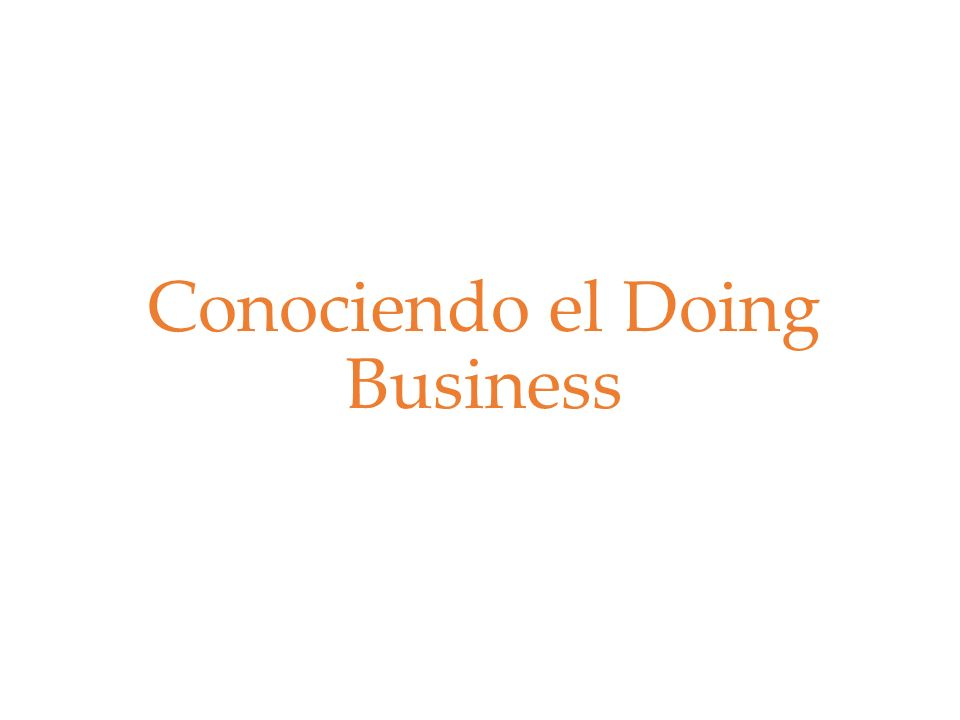 Conociendo el Doing Business