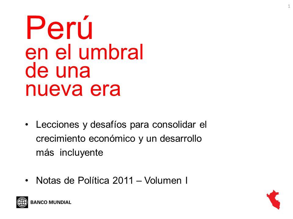 1 Perú en el umbral de una nueva era Lecciones y desafíos para consolidar el crecimiento económico y un desarrollo más incluyente Notas de Política 20