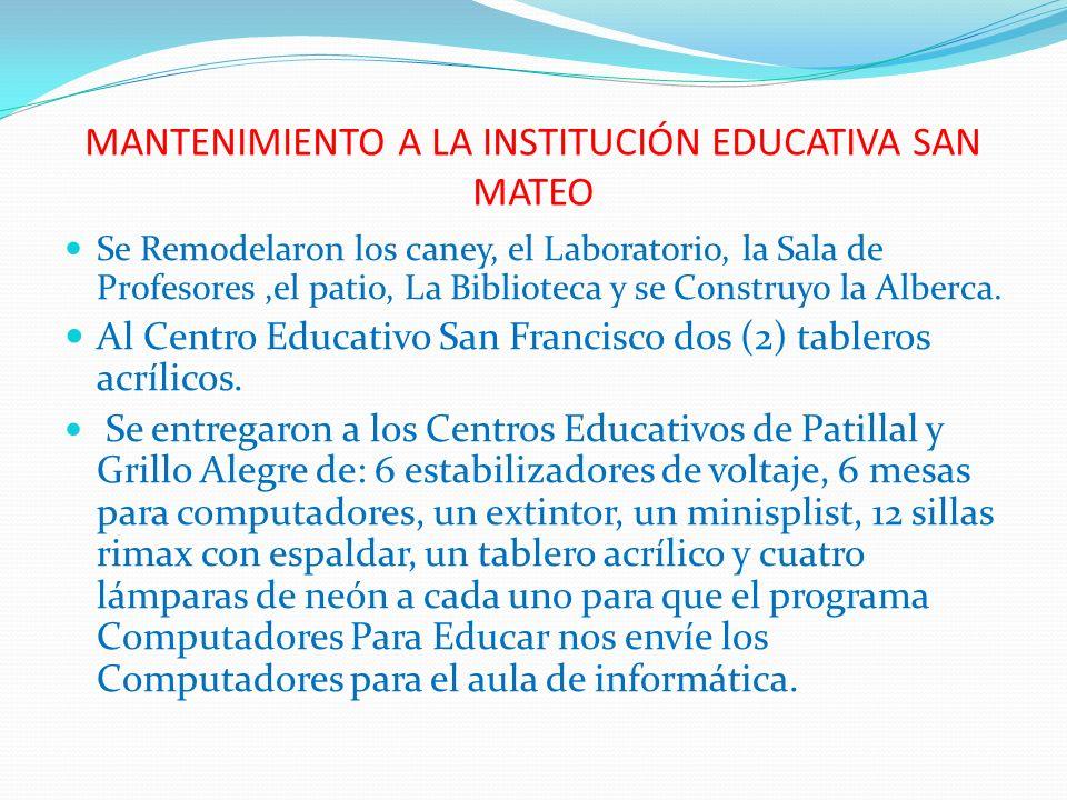 MANTENIMIENTO A LA INSTITUCIÓN EDUCATIVA SAN MATEO Se Remodelaron los caney, el Laboratorio, la Sala de Profesores,el patio, La Biblioteca y se Constr