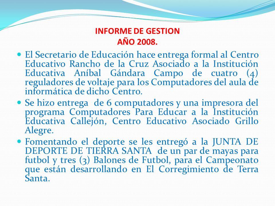 INFORME DE GESTION AÑO 2008. El Secretario de Educación hace entrega formal al Centro Educativo Rancho de la Cruz Asociado a la Institución Educativa