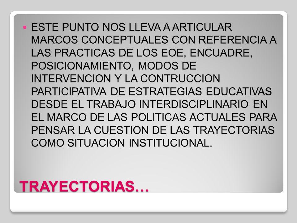 TRAYECTORIAS… ¿POR QUE HABLAR DE TRAYECTORIAS.
