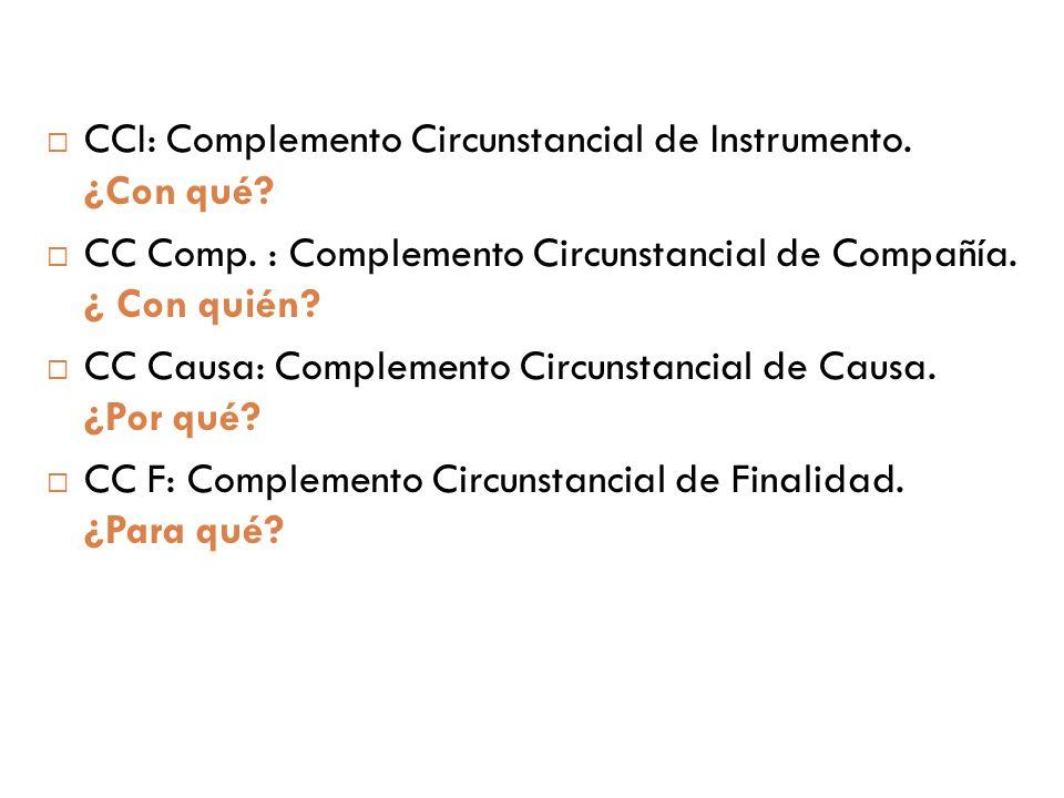 CCI: Complemento Circunstancial de Instrumento.¿Con qué.