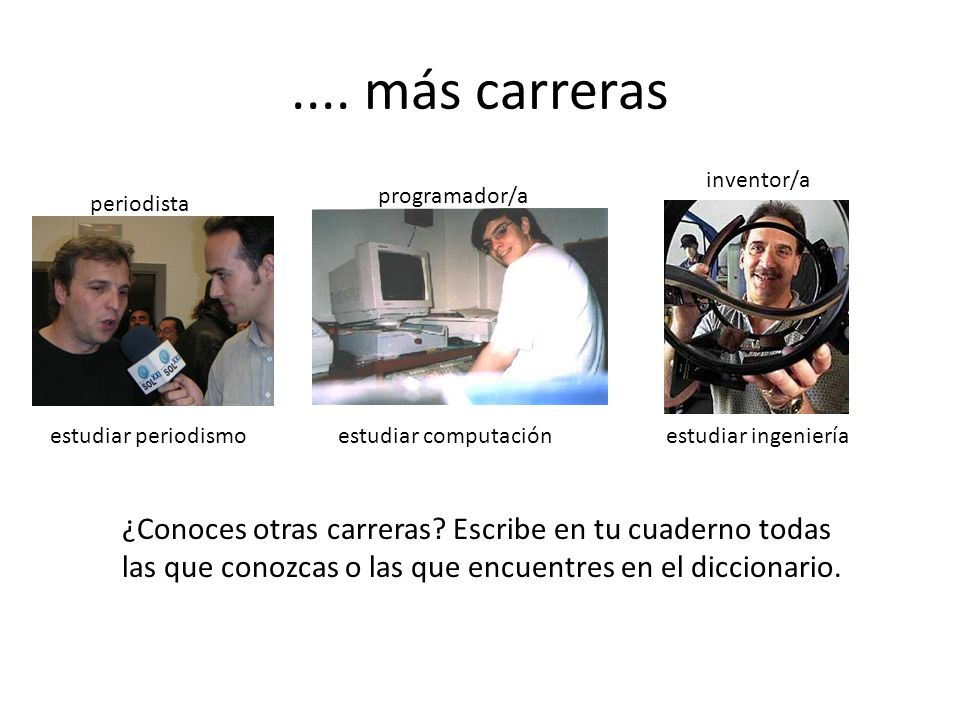 Carreras médico/acontador/a abogado/a estudiar medicinaestudiar contabilidad estudiar abogacía científico/a profesor/a traductor/a estudiar cienciases