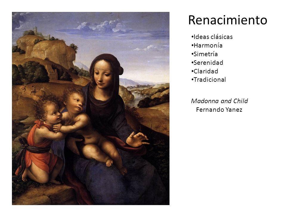 Madonna and Child Fernando Yanez Ideas clásicas Harmonía Simetría Serenidad Claridad Tradicional Renacimiento