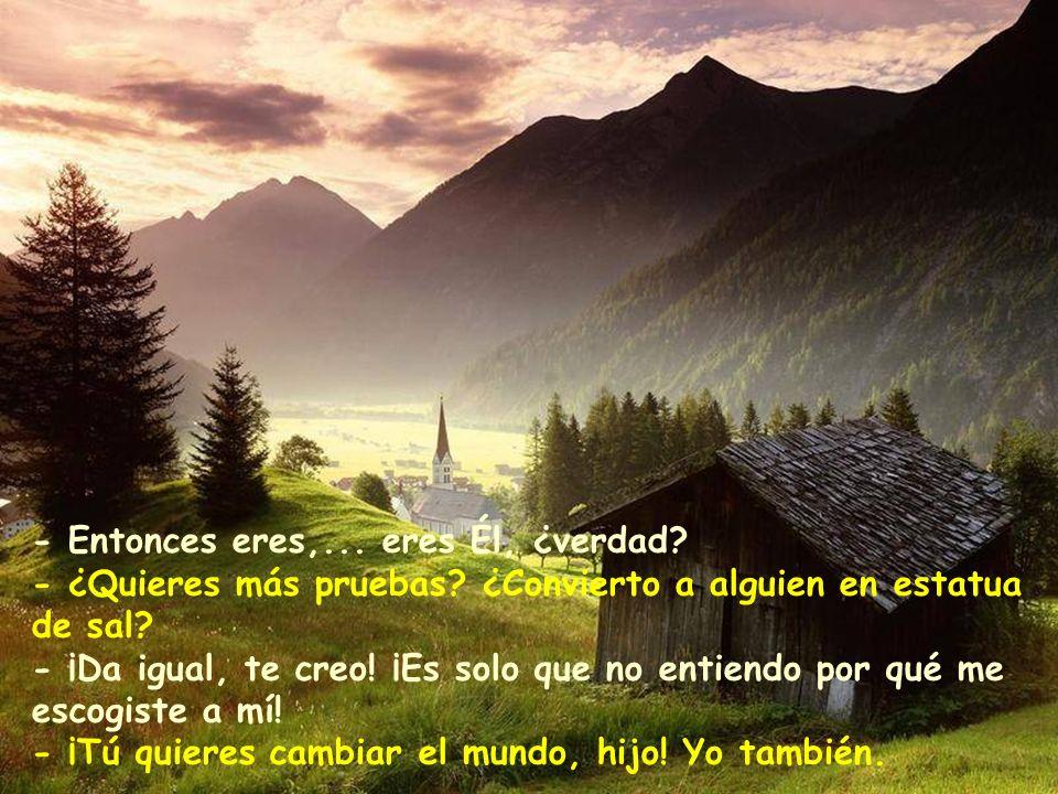 - ¿Qué me dices, te apetece vivir al límite? Mira, mira allí... Recuerdo cuando creé este valle, las montañas están alineadas de este a oeste. Es para