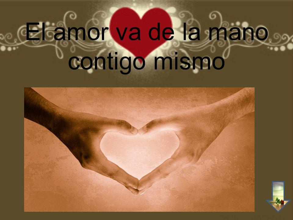 El amor va de la mano contigo mismo