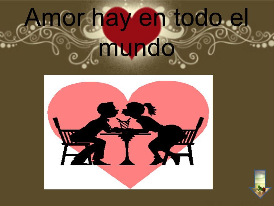 Amor hay en todo el mundo