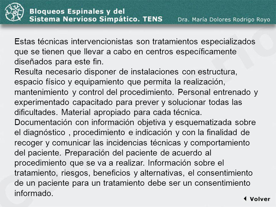 Comentario a la diapo8 Estas técnicas intervencionistas son tratamientos especializados que se tienen que llevar a cabo en centros específicamente dis
