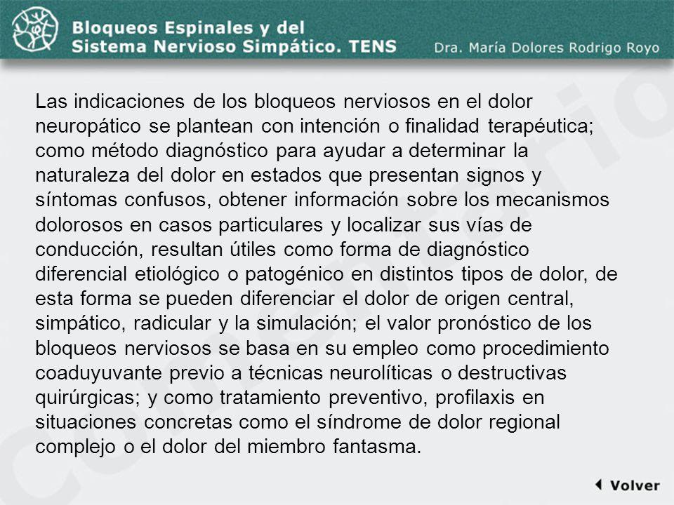 Comentario a la diapo10 Las indicaciones de los bloqueos nerviosos en el dolor neuropático se plantean con intención o finalidad terapéutica; como mét