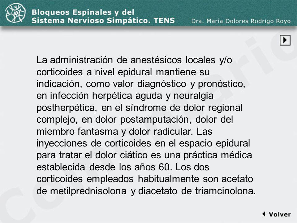 Comentario a la diapo21-1 La administración de anestésicos locales y/o corticoides a nivel epidural mantiene su indicación, como valor diagnóstico y p