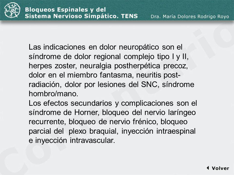 Comentario a la diapo49 Las indicaciones en dolor neuropático son el síndrome de dolor regional complejo tipo I y II, herpes zoster, neuralgia posther