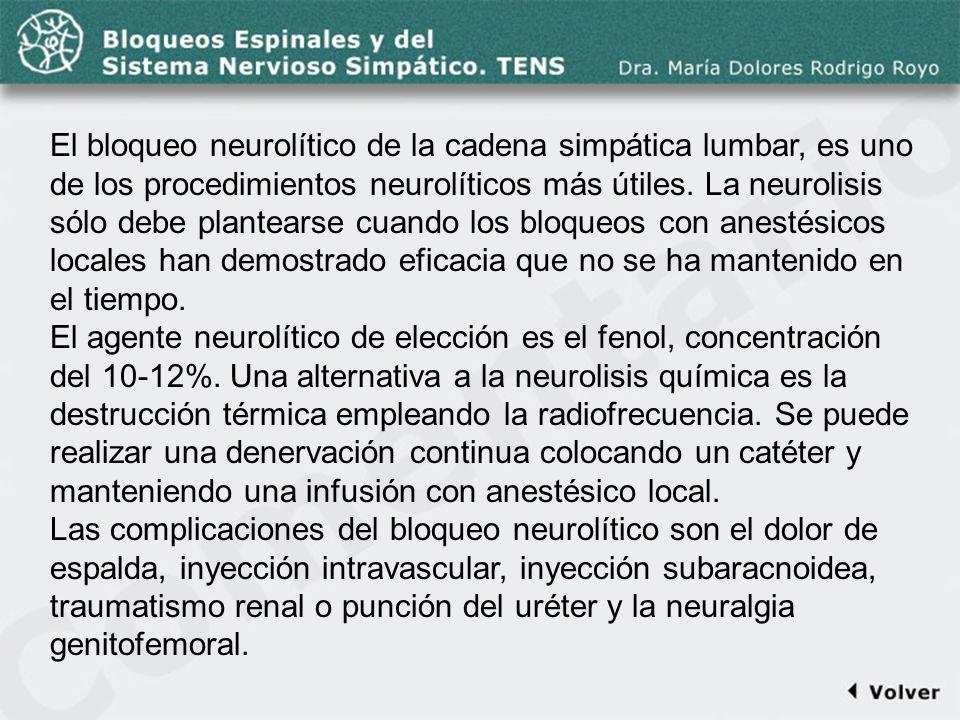Comentario a la diapo51 El bloqueo neurolítico de la cadena simpática lumbar, es uno de los procedimientos neurolíticos más útiles. La neurolisis sólo