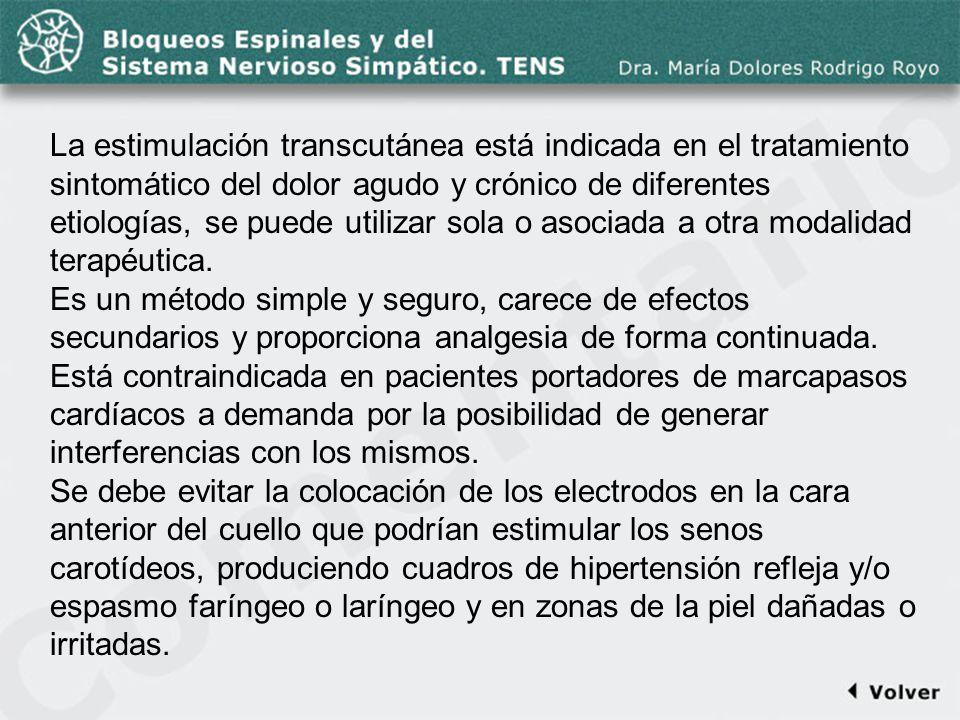Comentario a la diapo57 La estimulación transcutánea está indicada en el tratamiento sintomático del dolor agudo y crónico de diferentes etiologías, s
