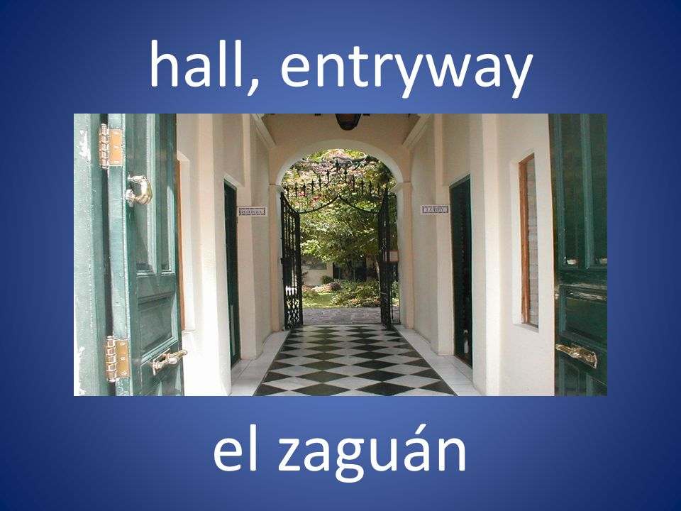 hall, entryway el zaguán