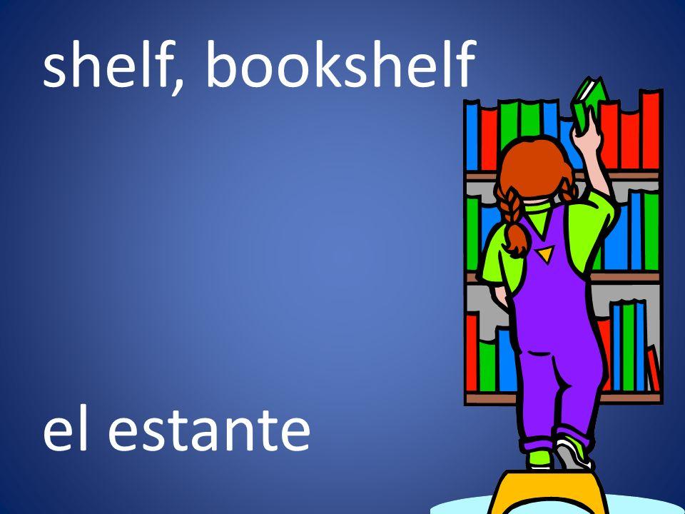 shelf, bookshelf el estante