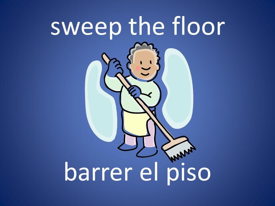 sweep the floor barrer el piso