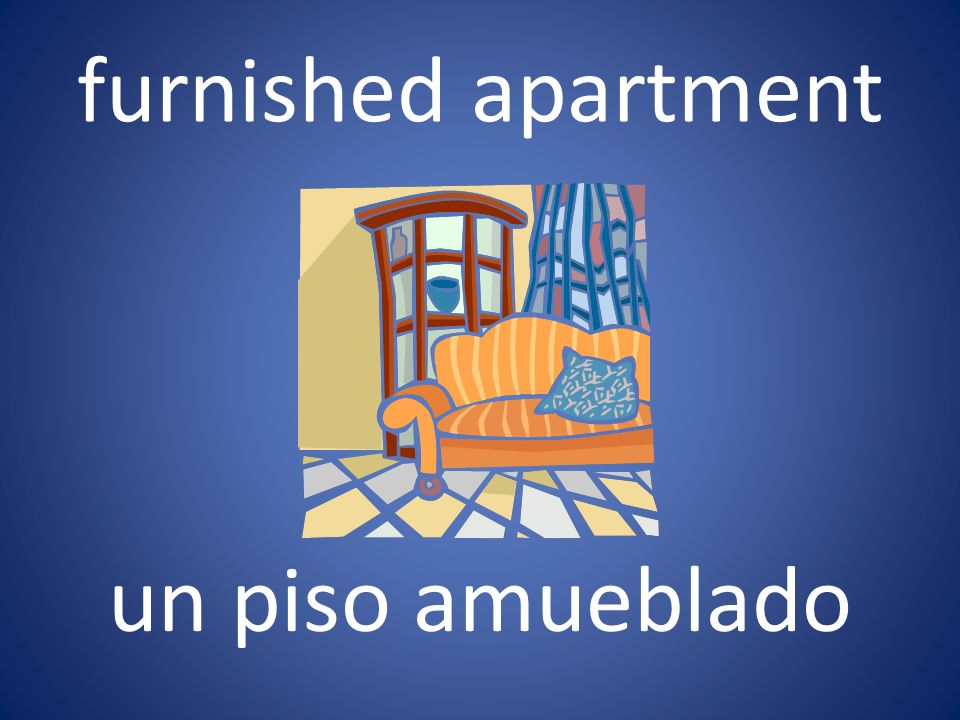 furnished apartment un piso amueblado
