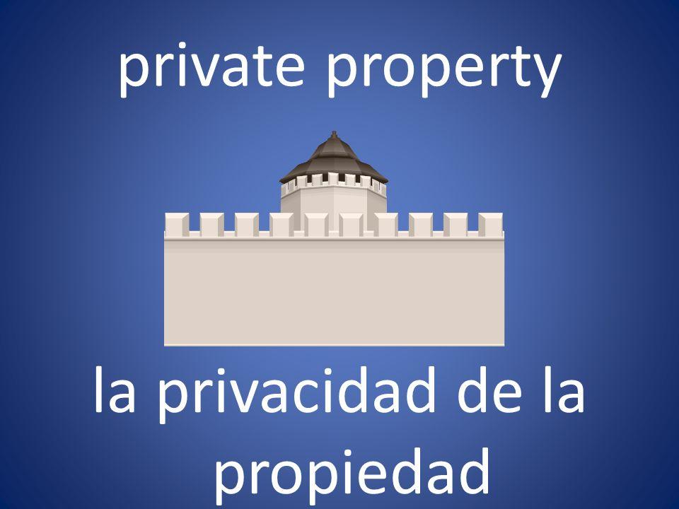 private property la privacidad de la propiedad