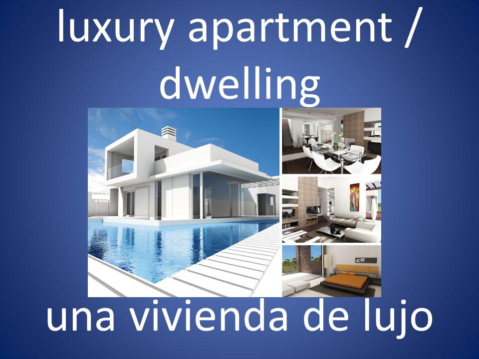 luxury apartment / dwelling una vivienda de lujo