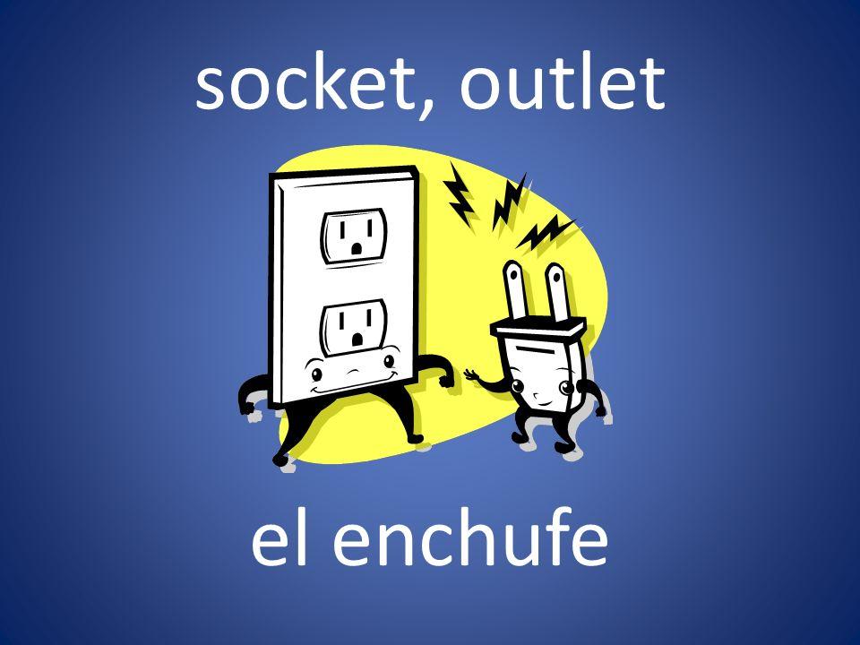 socket, outlet el enchufe