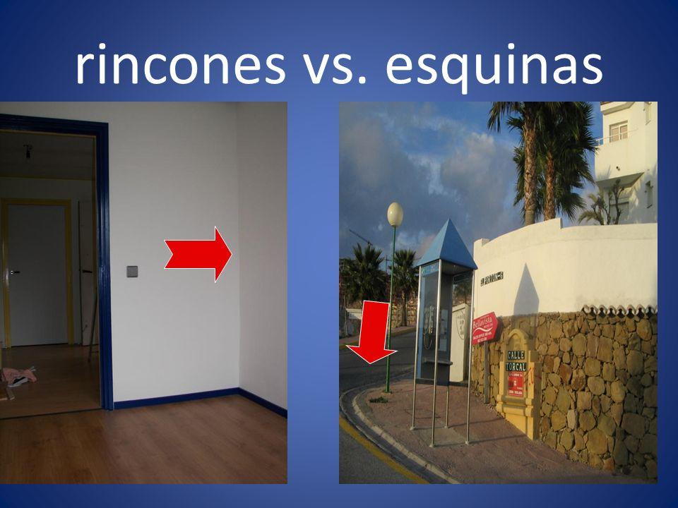 rincones vs. esquinas