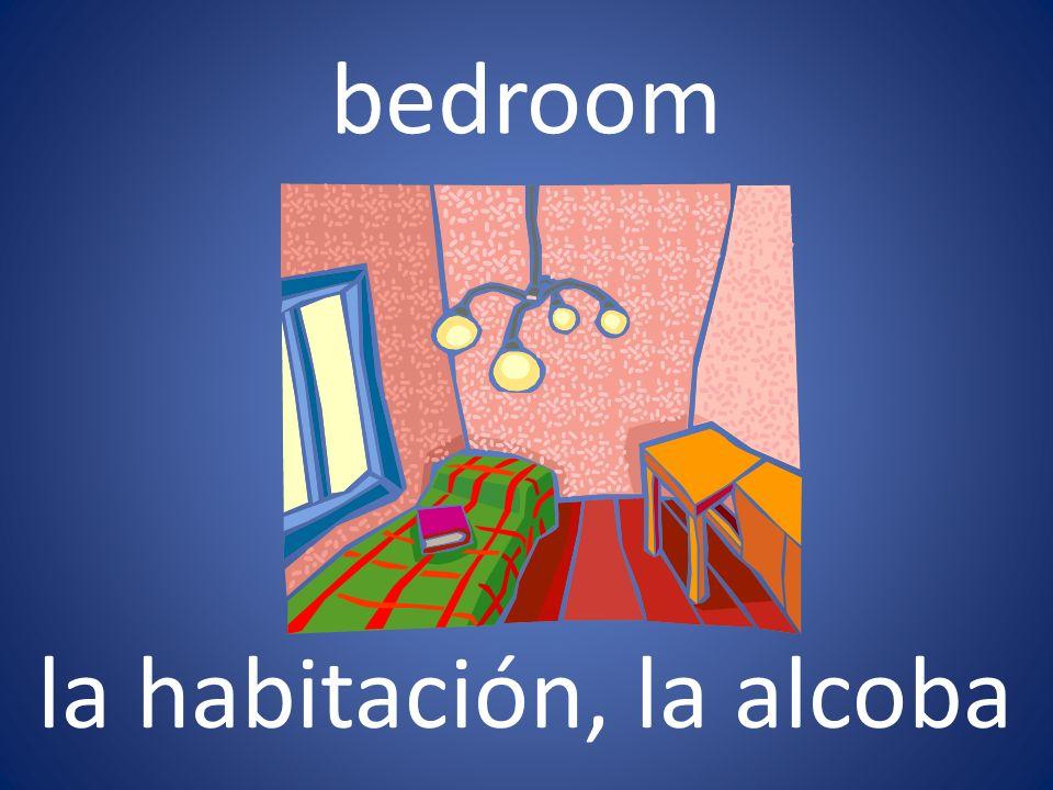 bedroom la habitación, la alcoba
