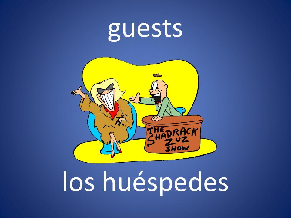 guests los huéspedes