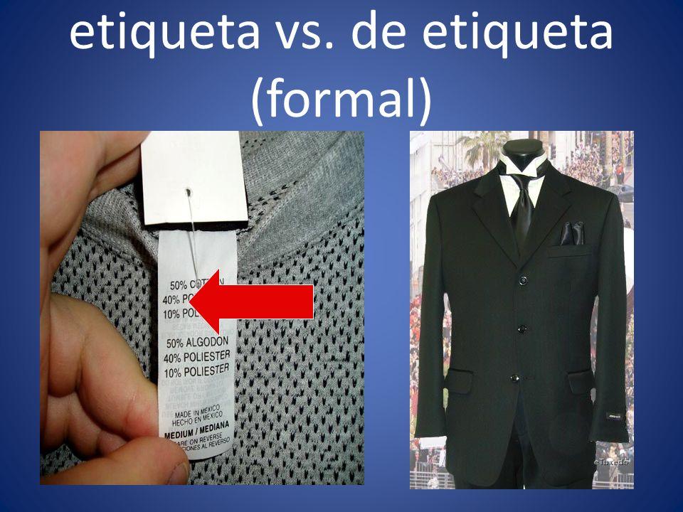 etiqueta vs. de etiqueta (formal)