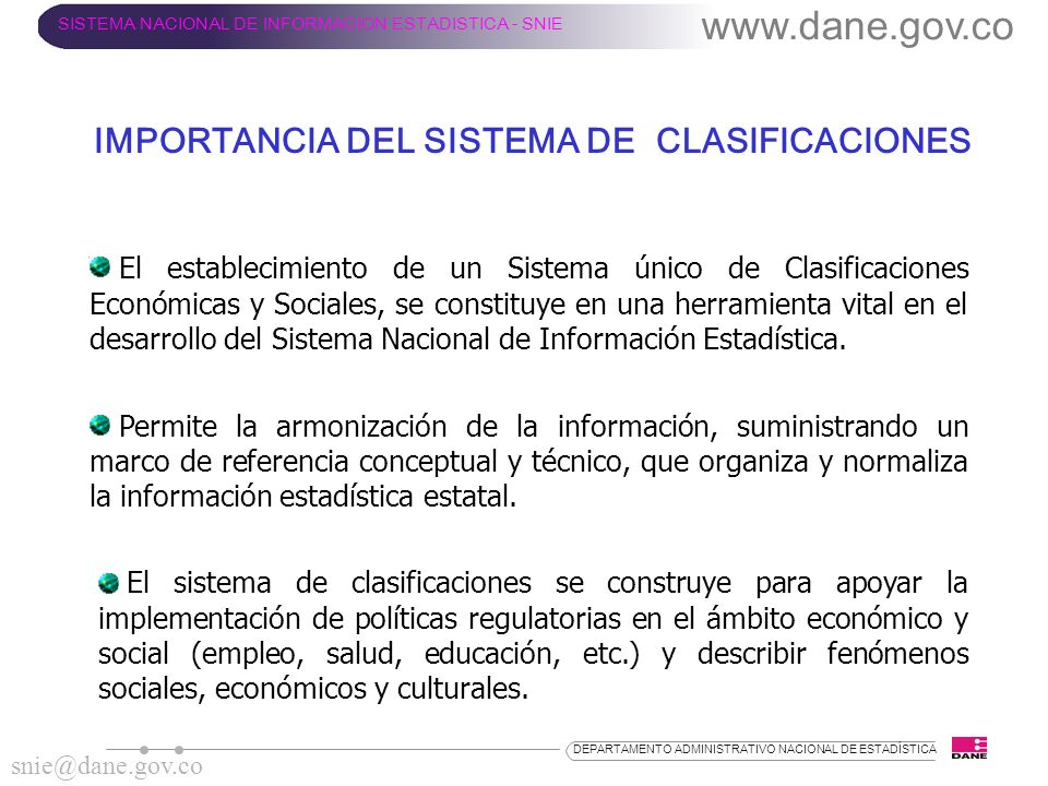 www.dane.gov.co SISTEMA NACIONAL DE INFORMACION ESTADISTICA - SNIE snie@dane.gov.co DEPARTAMENTO ADMINISTRATIVO NACIONAL DE ESTADÍSTICA El establecimi