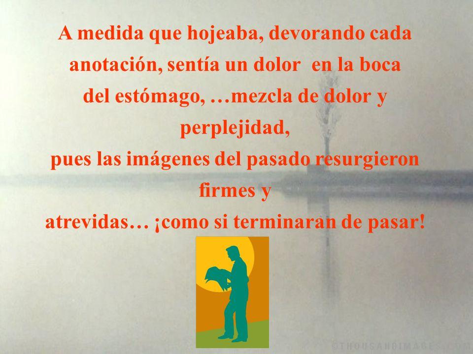 Páginas amarillentas… En la primera línea, reconoció la caligrafía firme del padre: ¡¡¡Nació hoy… José Roberto.