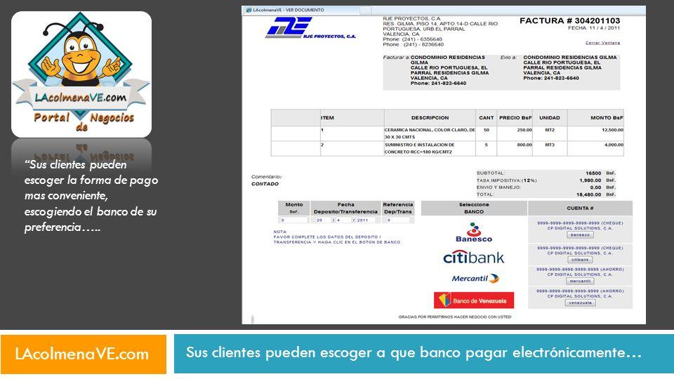 Sus clientes pueden escoger a que banco pagar electrónicamente… LAcolmenaVE.com Sus clientes pueden escoger la forma de pago mas conveniente, escogien