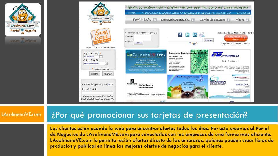 Los clientes están usando la web para encontrar ofertas todos los días. Por esto creamos el Portal de Negocios de LAcolmenaVE.com para conectarlos con