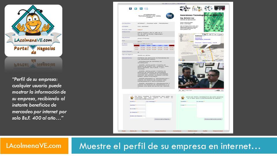 Muestre el perfil de su empresa en internet… Perfil de su empresa: cualquier usuario puede mostrar la información de su empresa, recibiendo al instant