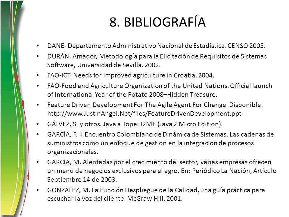 8. BIBLIOGRAFÍA DANE- Departamento Administrativo Nacional de Estadística. CENSO 2005. DURÁN, Amador, Metodología para la Elicitación de Requisitos de